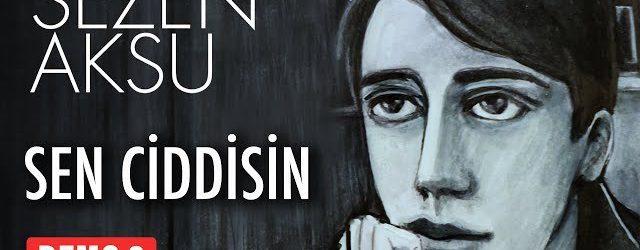 """SEZEN AKSU DEMO 2 YENİ ŞARKI """"SEN CİDDİSİN"""""""