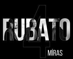 RUBATO 4 / MİRAS