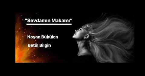 """NOYAN BÜKÜLEN & BETÜL BİLGİN """"SEVDAMIN MAKAMI"""""""